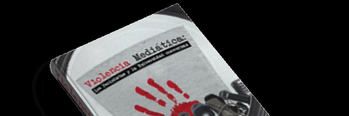 Violencia mediática: los periodistas y la Academia conversan (2009)