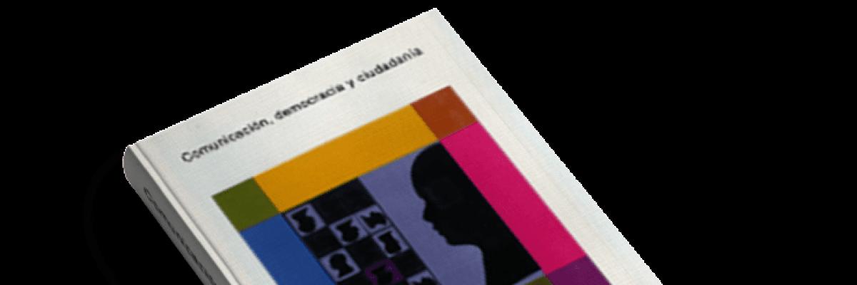 Comunicación, Ciudadanía y Democracia (2004)
