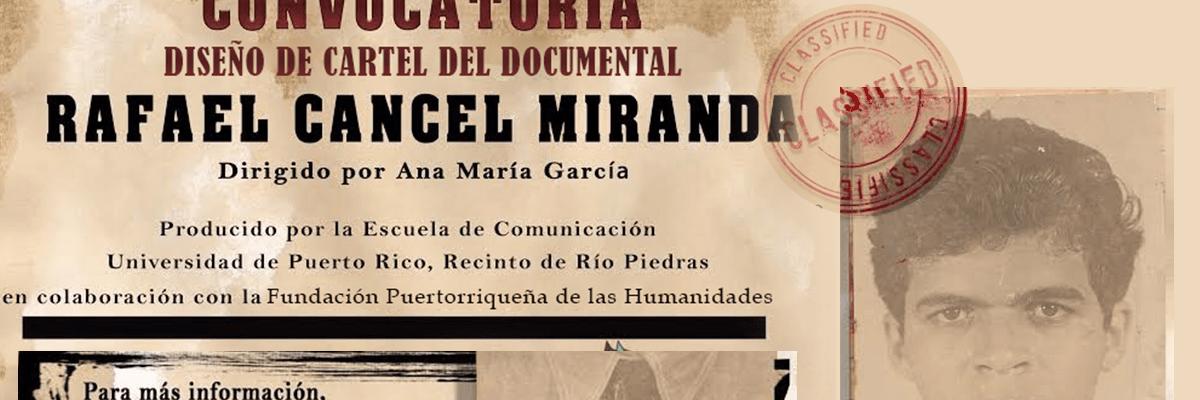 """Convocatoria: Diseño de cartel del documental """"Rafael Cancel Miranda"""""""