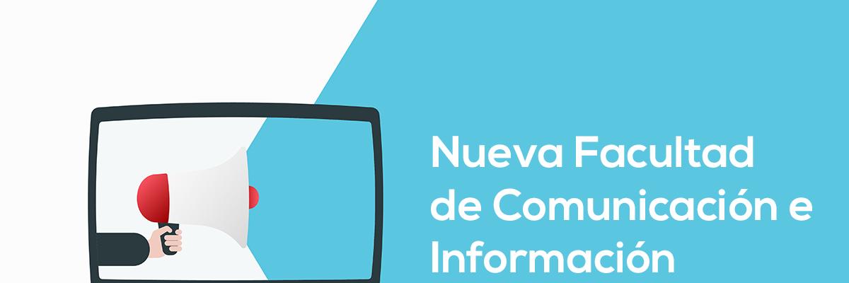 Nueva Facultad de Comunicación e Información